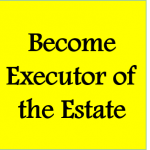 Become Executor of the Estate