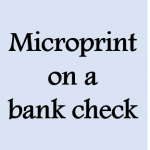 Microprint on a bank check